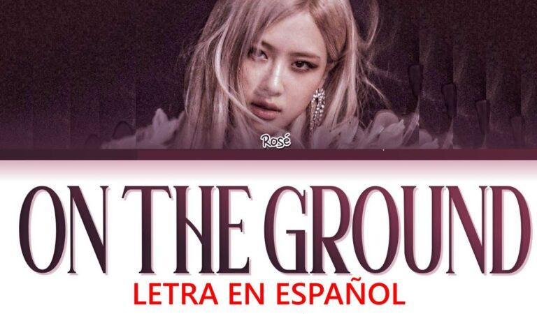 Rosé – On The Ground (Letra en español)